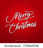 merry christmas lettering... | Shutterstock .eps vector #778569538