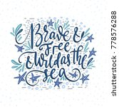 brave and free and wild as the...   Shutterstock .eps vector #778576288
