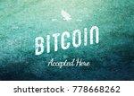 bitcoin grunge accepted here...   Shutterstock . vector #778668262