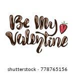 "hand writing ""be my valentine""... | Shutterstock .eps vector #778765156"