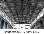 interior of an abandoned... | Shutterstock . vector #778931212