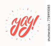 yay  vector lettering. | Shutterstock .eps vector #778995085