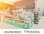 blurred photo of pharmacy... | Shutterstock . vector #779241016