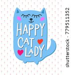 happy crazy cat lady quote... | Shutterstock .eps vector #779511352