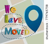 we have moved | Shutterstock .eps vector #779765758