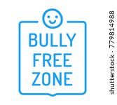 bully free zone. flat vector... | Shutterstock .eps vector #779814988