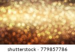 abstract light bokeh background ... | Shutterstock . vector #779857786