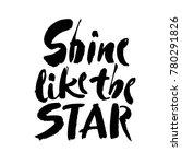 shine like the star slogan for... | Shutterstock .eps vector #780291826