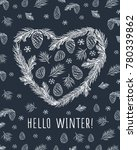 hello winter. heart with pine... | Shutterstock . vector #780339862