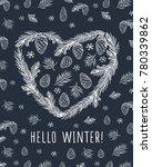 hello winter. heart with pine... | Shutterstock . vector #780339862
