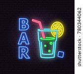 bar and cocktail neon emblem.... | Shutterstock .eps vector #780344062