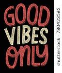 good vibes only. inspiring...   Shutterstock .eps vector #780423562