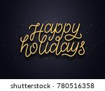 happy holidays typography text... | Shutterstock . vector #780516358