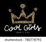 cool girls typography and crown ... | Shutterstock .eps vector #780778792