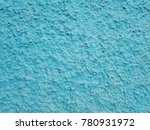 oncrete of a blue plastered... | Shutterstock . vector #780931972