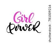 girl power   feminism quote.... | Shutterstock .eps vector #781009216