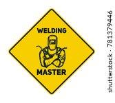 hand drawn logo welder with... | Shutterstock .eps vector #781379446