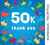thank you 50000 followers card. ... | Shutterstock .eps vector #781397512