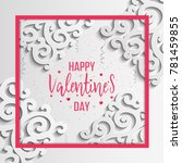 happy valentines day greeting... | Shutterstock .eps vector #781459855