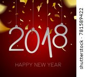 happy new year 2018 holiday... | Shutterstock . vector #781589422