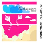 celebrate makar sankranti...   Shutterstock .eps vector #781606042