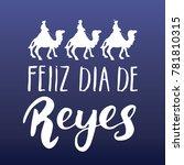 feliz dia de reyes  happy day...   Shutterstock .eps vector #781810315