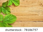 strawberry leaves on wooden... | Shutterstock . vector #78186757