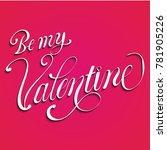 be my valentine text vector... | Shutterstock .eps vector #781905226