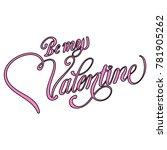 be my valentine text vector... | Shutterstock .eps vector #781905262