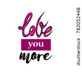 love you more lettering. hand... | Shutterstock .eps vector #782052448