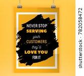 never stop serving your... | Shutterstock .eps vector #782058472