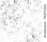 grunge black and white pattern. ... | Shutterstock . vector #782072362
