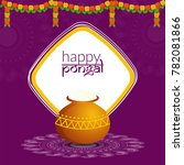 happy pongal wishes or greeting ... | Shutterstock .eps vector #782081866