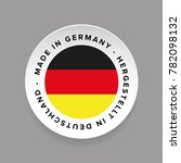made in germany   hergestellt... | Shutterstock .eps vector #782098132