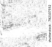 grunge black and white pattern. ... | Shutterstock . vector #782107552