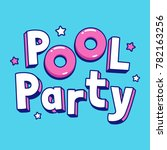 cool cartoon pool party text... | Shutterstock .eps vector #782163256