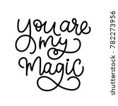 you are my magic   modern... | Shutterstock .eps vector #782273956