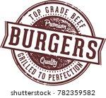premium grilled burgers menu... | Shutterstock .eps vector #782359582