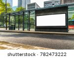blank billboard at bus stop in... | Shutterstock . vector #782473222