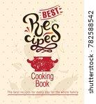 lettering best recipes sign ... | Shutterstock .eps vector #782588542