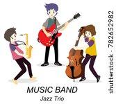 musicians jazz trio  play... | Shutterstock .eps vector #782652982
