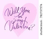 will you be my valentine.... | Shutterstock .eps vector #782737576