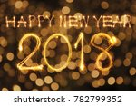happy new year text and 2018... | Shutterstock . vector #782799352