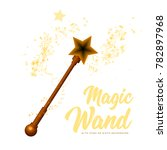 magic wand with magical sparkle ... | Shutterstock .eps vector #782897968
