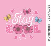 stay cool. summer slogan with... | Shutterstock .eps vector #782971798