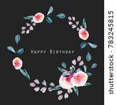 watercolor pretty roses  blue... | Shutterstock . vector #783245815
