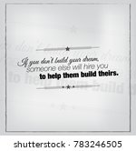 if you don't build your dream ... | Shutterstock .eps vector #783246505