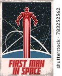 first man in space. vector...   Shutterstock .eps vector #783252562