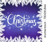 christmas and new year... | Shutterstock .eps vector #783281866