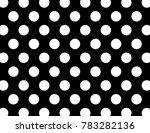 black and white polka dot... | Shutterstock .eps vector #783282136